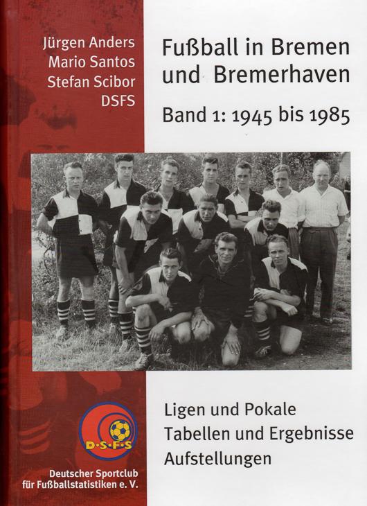 Fußball in Bremen und Bremerhaven. Band 1: 1945 bis 1985. (Foto: Jürgen Anders)